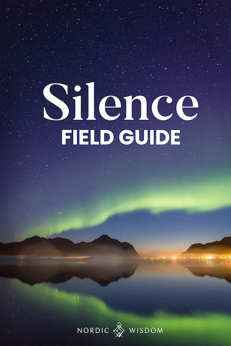 silence field guide - learn about SILENCE - Nordic Wisdom way of life